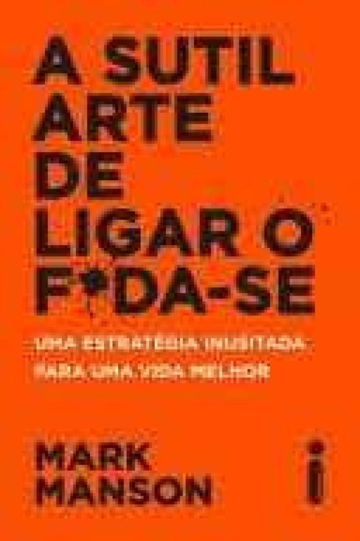 Livro 'A sutil arte de ligar o foda-se' lidera lista dos mais vendidos