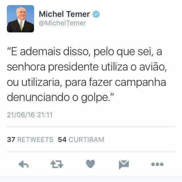 """Temer reconhece """"golpe"""" e diz que Dilma viajaria para fazer denúncias"""